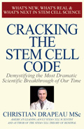 Cracking The Stem Cell Code..by Christian Drapeau